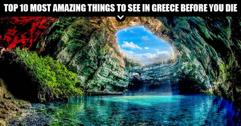 Top 10 Most Amazing Things To See In Greece Before You Die